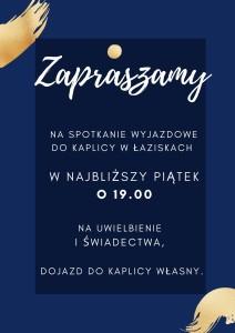 Zapraszamy na spotkanie wyjazdowe do kaplicy w Łaziskach w najbliższy piątek o 19.00 na Uwielbienie i Świadectwa, dojazd do kaplicy własny.